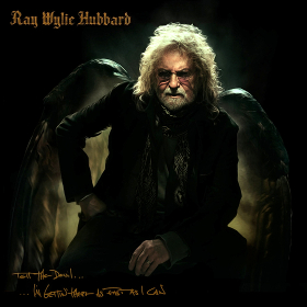 ray-wylie-hubbard-tell-the-devil-im-gettin-there-as-fast-as-i-can.jpg