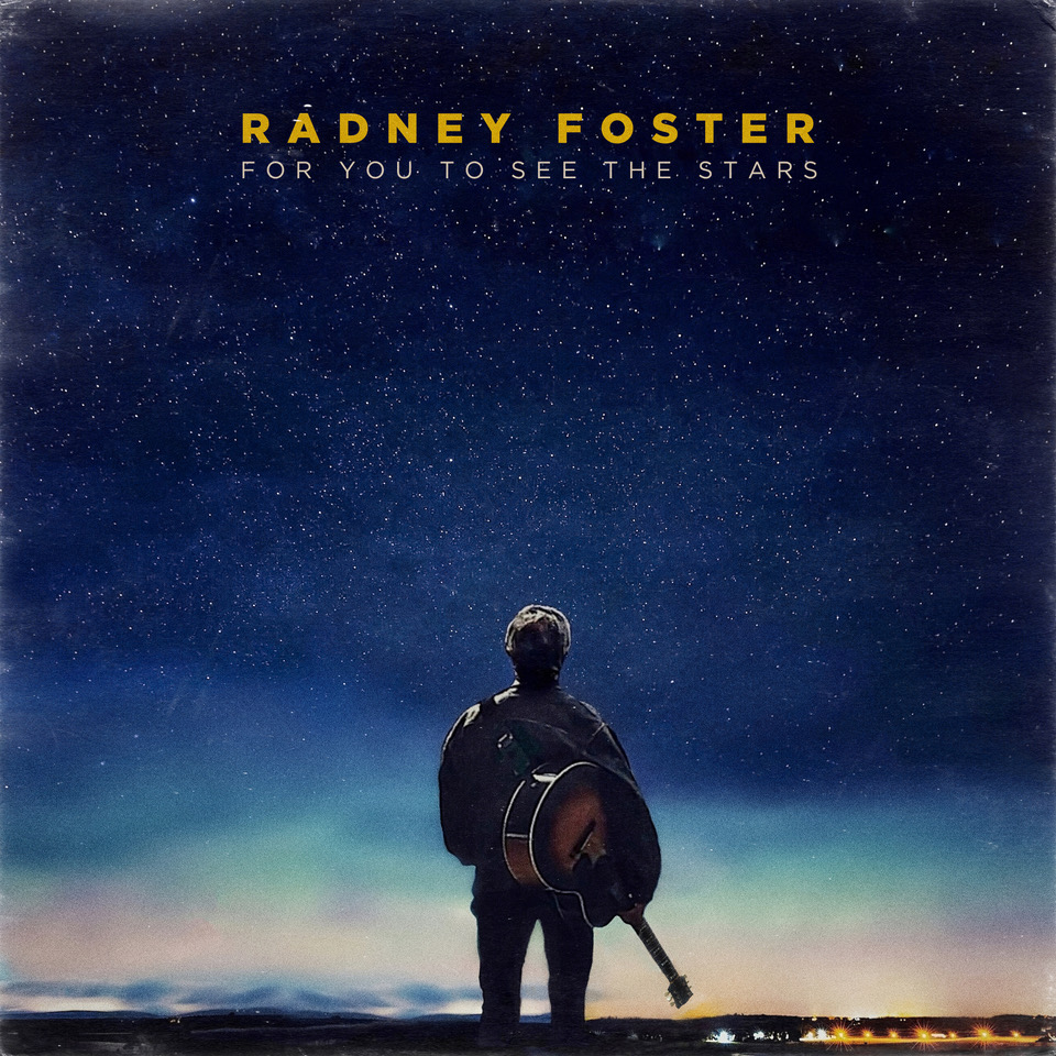 Radney FosterFor You to See the Stars -