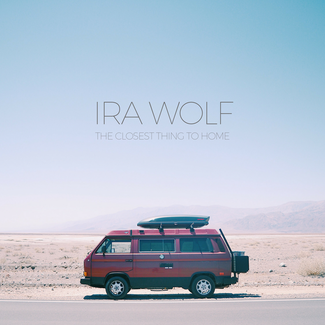 Ira-Wolf-The-Closest-Thing-To-Home.png