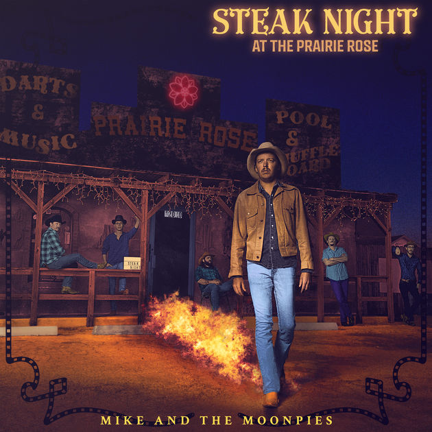 Mike and the Moonpies -Steak Night at the Prairie Rose -