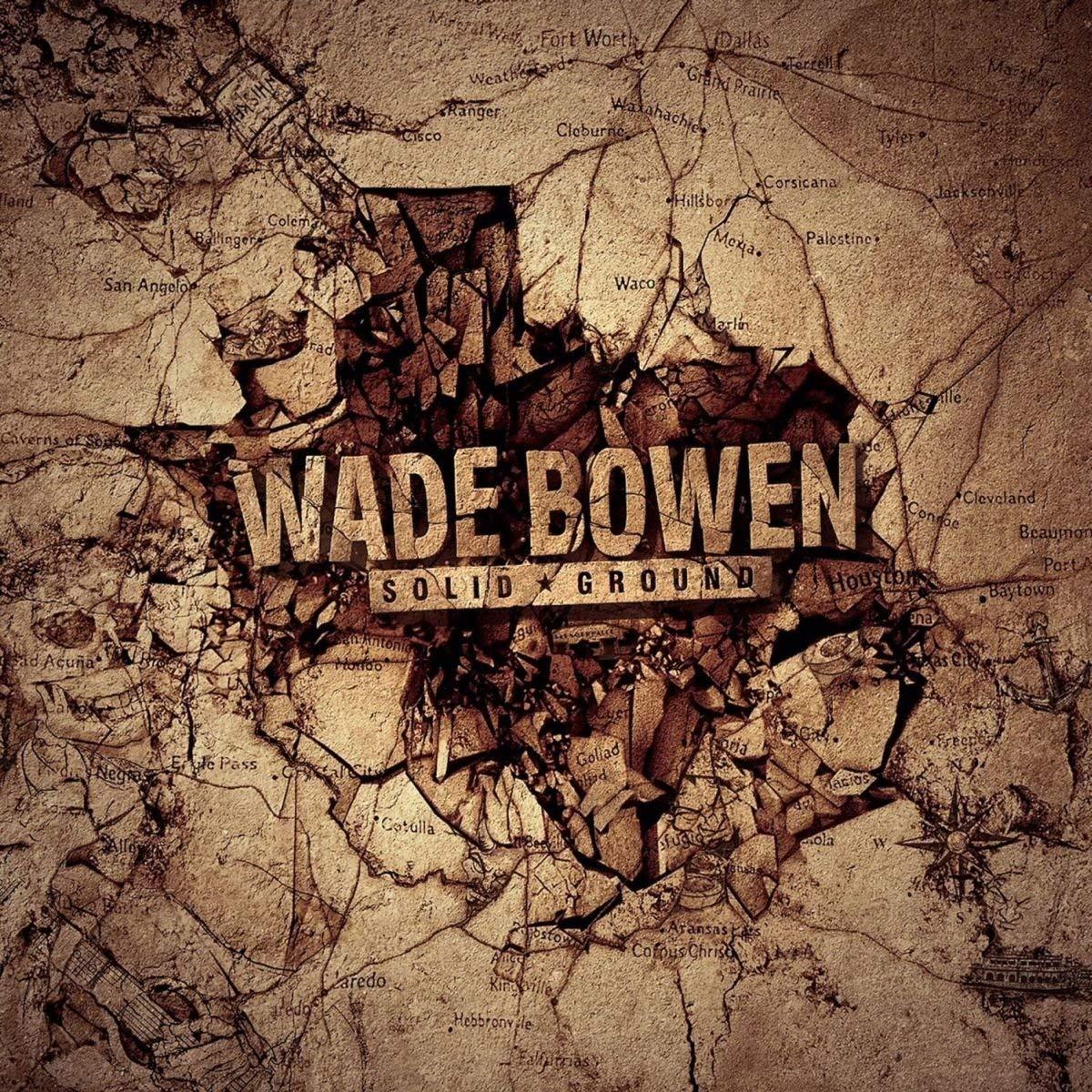 Wade Bowen -Solid Ground -
