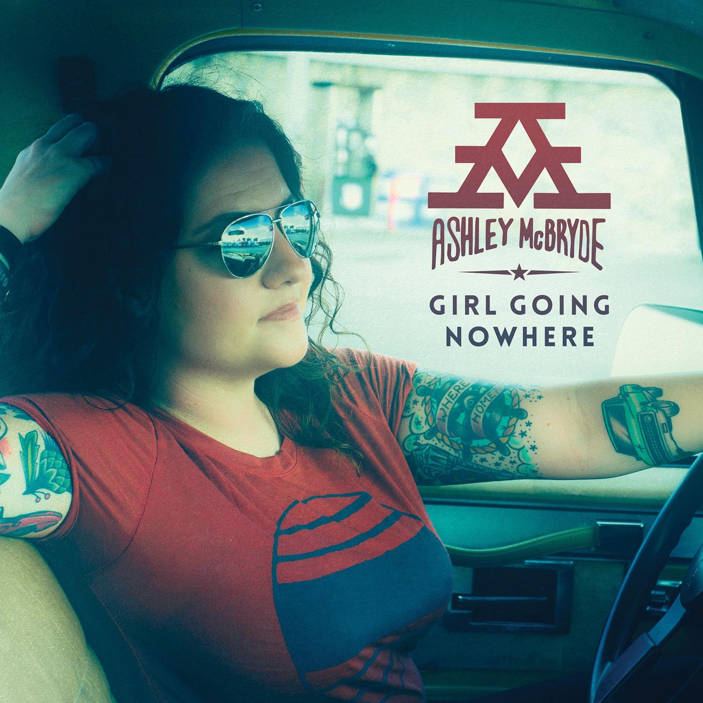 Ashley McBryde -Girl Going Nowhere -