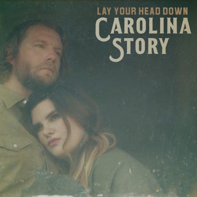 Carolina Story - Lay Your Head Down -
