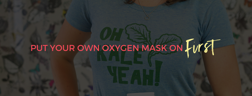 %22PUT YOUR OWN OXYGEN MASK ON FIRST%22-4.png