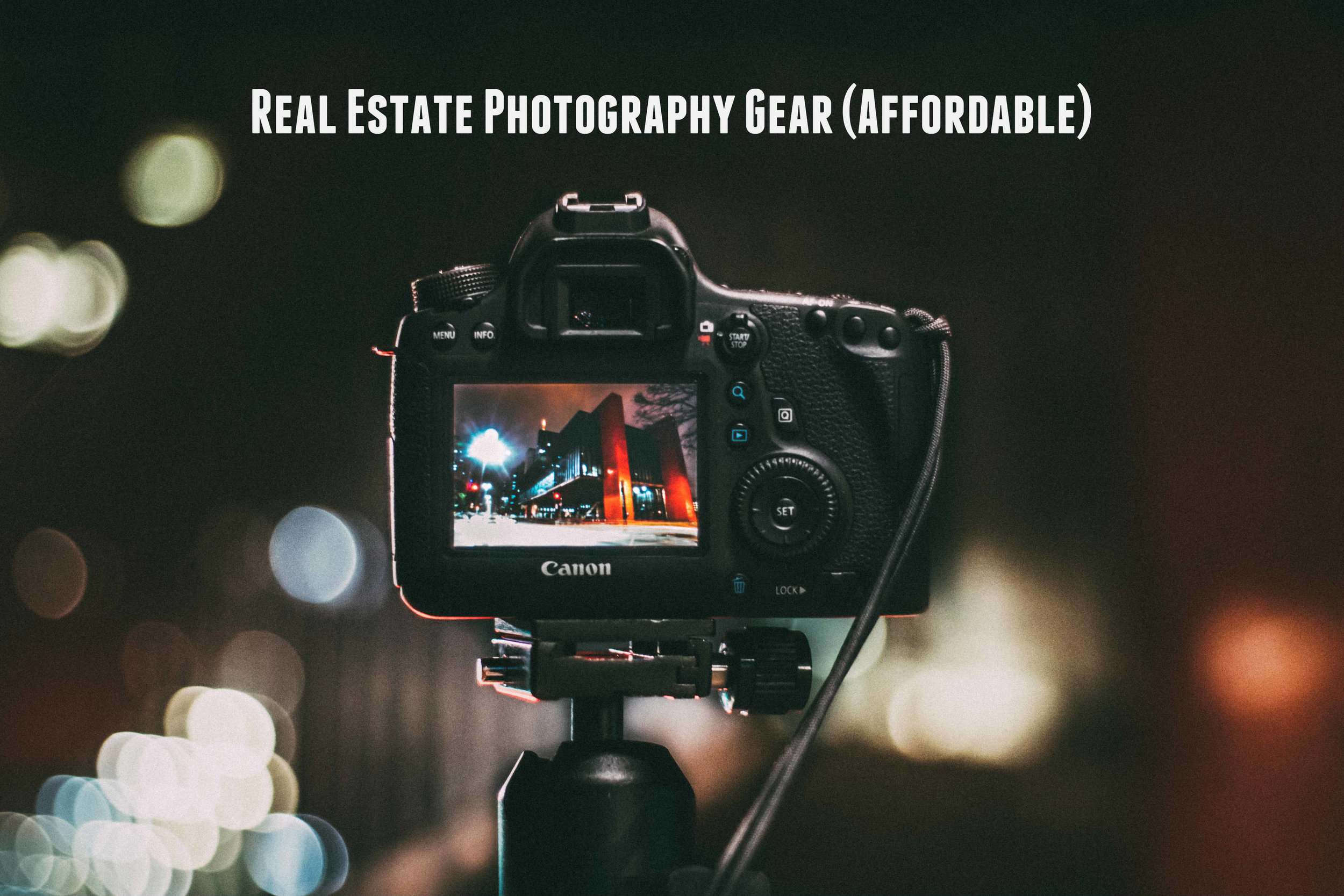 Real Estate Photography Gear (Affordable)