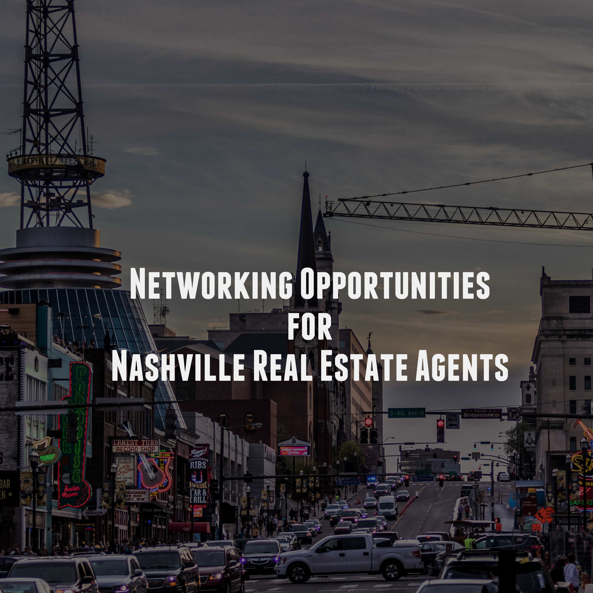 Networking Opportunities for Nashville Real Estate Agents