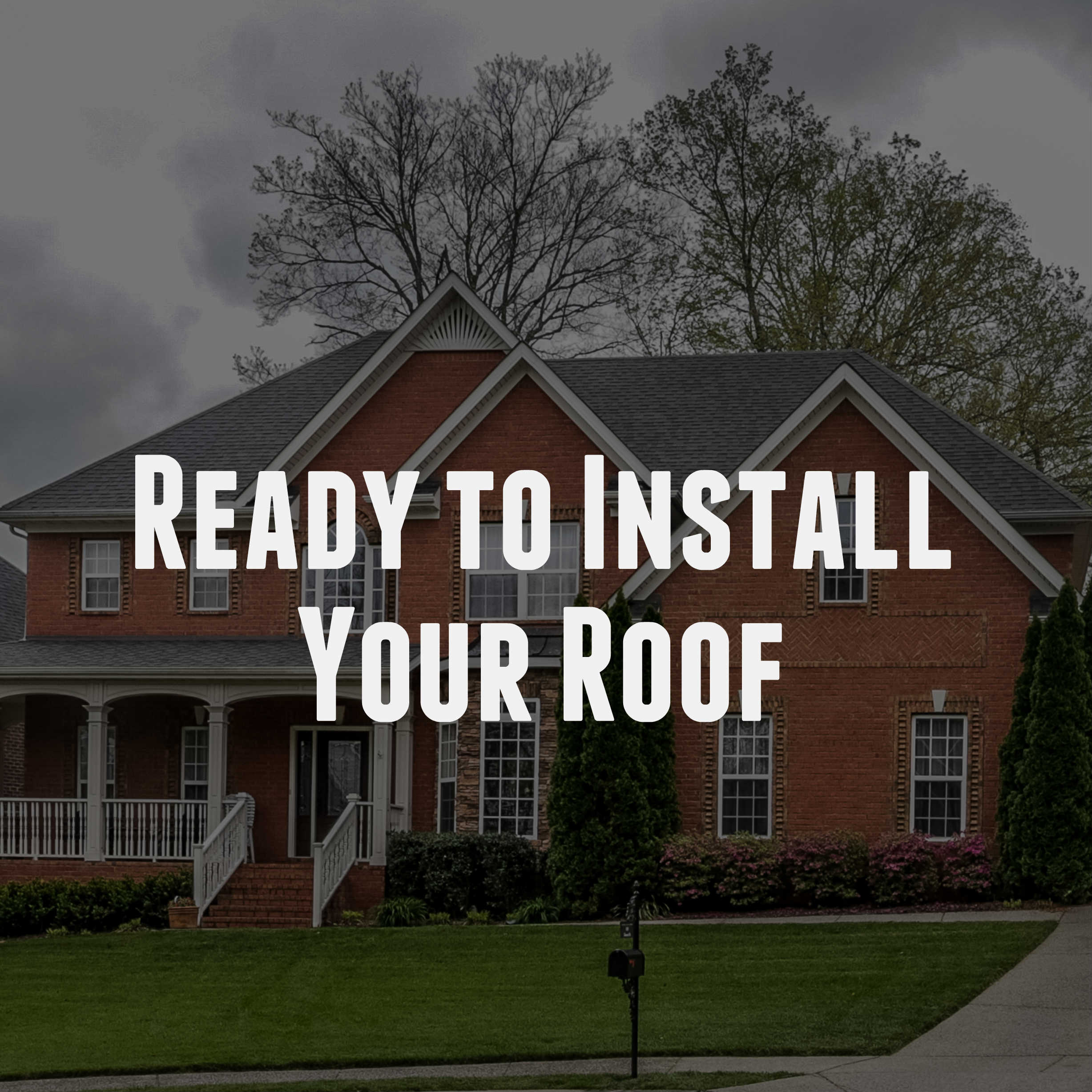 Ready to Install Your Roof