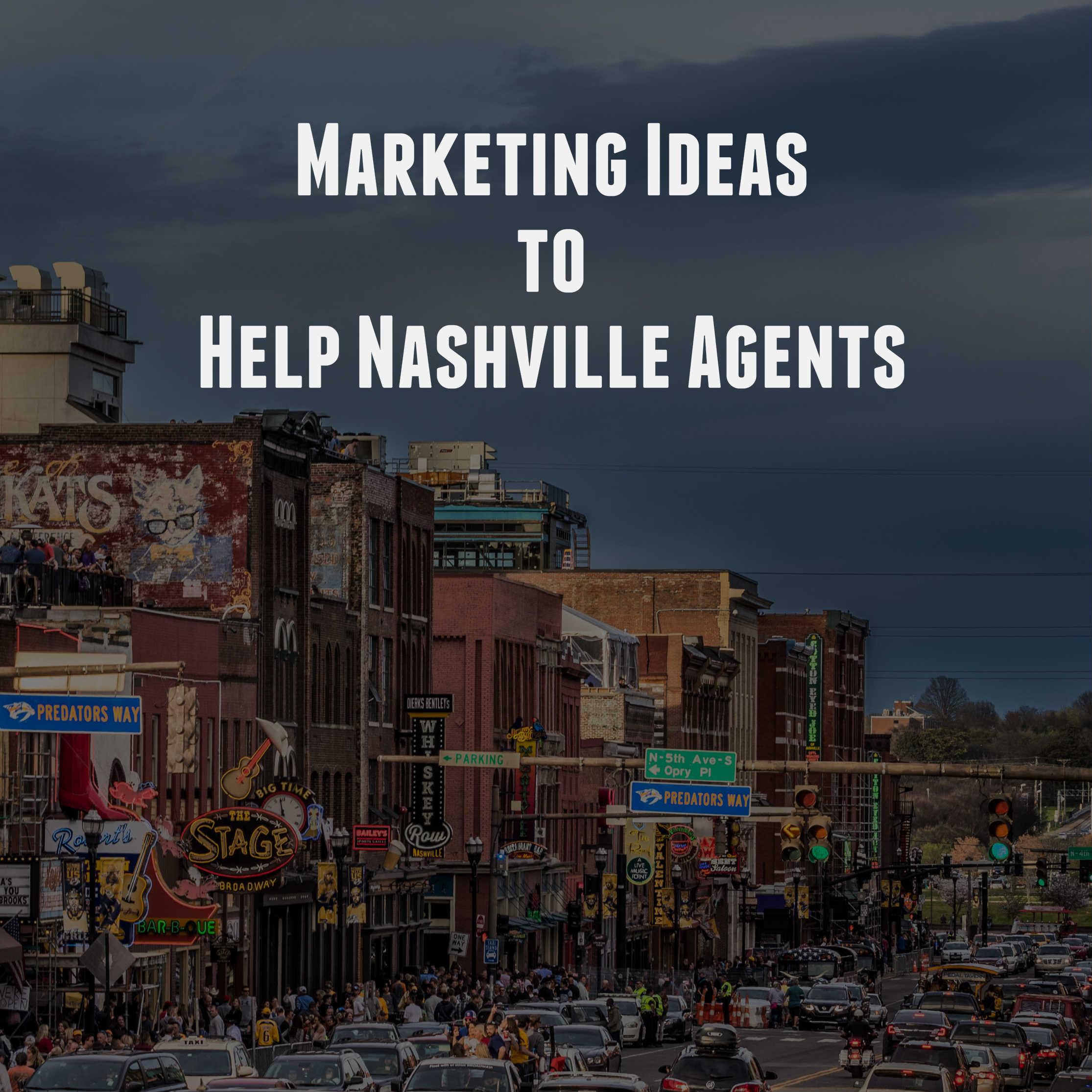 Marketing Ideas to Help Nashville Agents