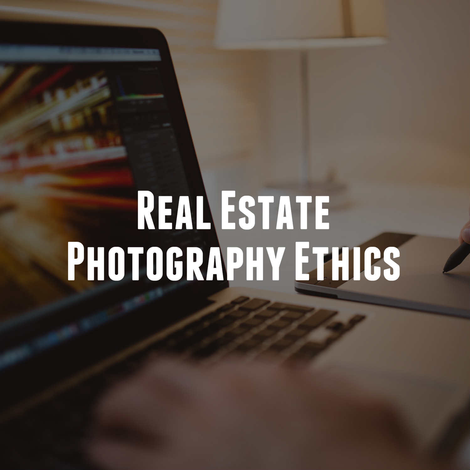 Real Estate Photography Ethics