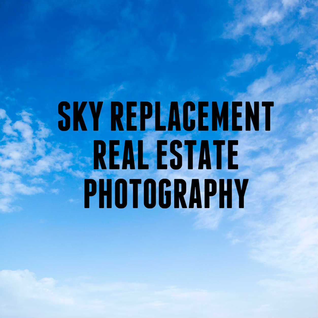 SKY REPLACEMENT REAL ESTATE PHOTOGRAPHY