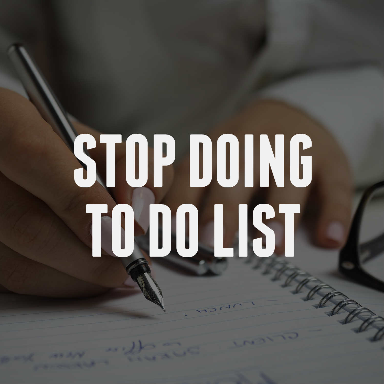 STOP DOING TO DO LIST