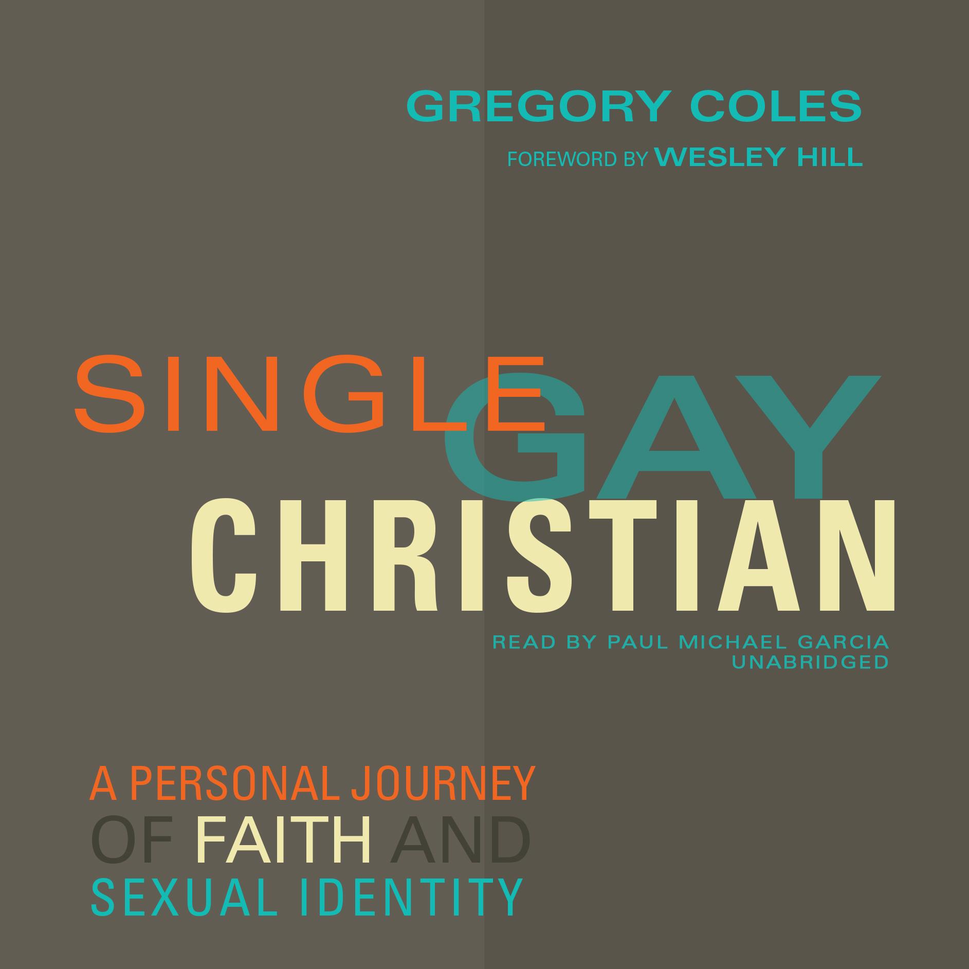 Single, Gay, & Christian | Greg Coles