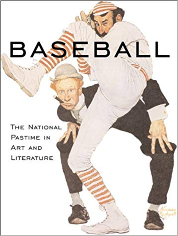 Baseball: The National Pastime in Art and Literature by David Colbert