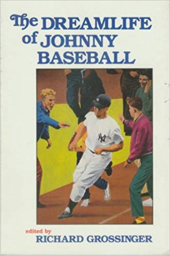 The Dreamlife Of Johnny Baseball by Richard Grossinger