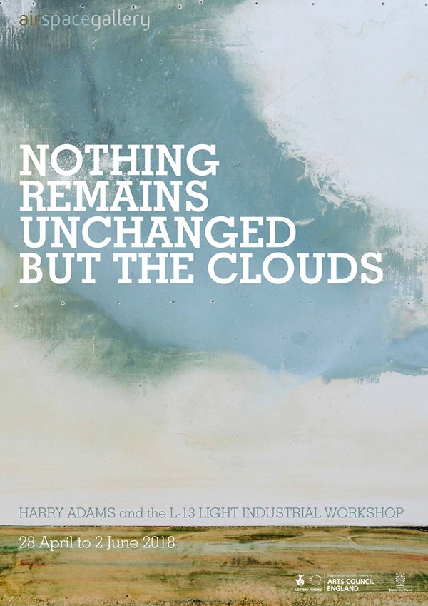 nothing remains unchanged but the clouds Harry Adams Airspace gallery.jpg