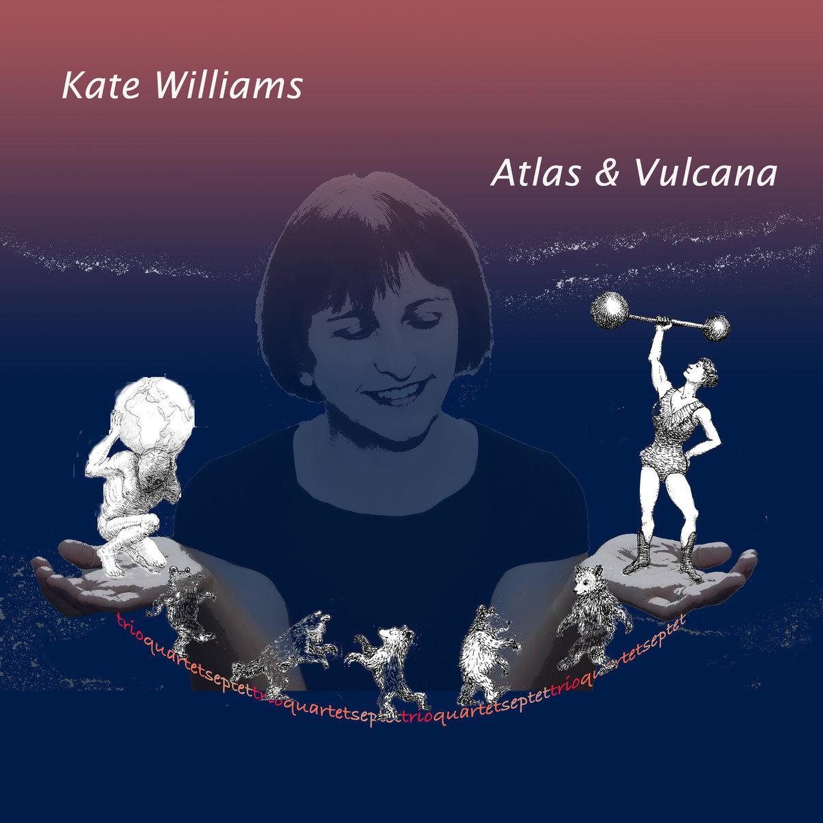 Kate Williams - Atlas and Vulcana