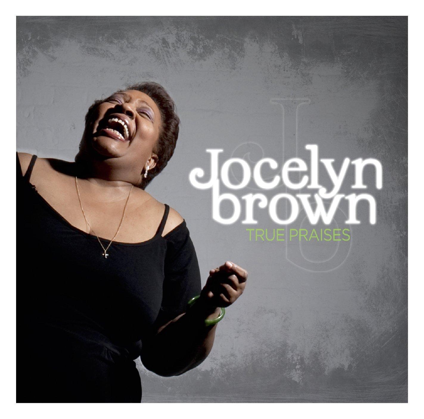Jocelyn Brown - True Praises