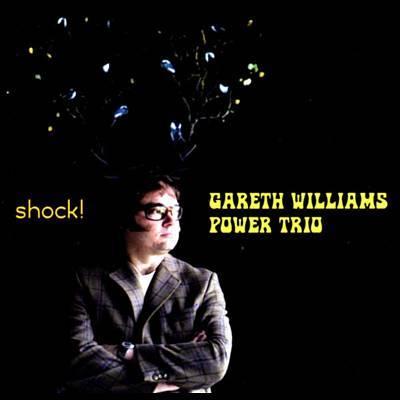 Gareth Williams Power Trio - Shock!