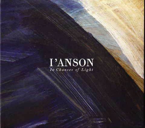 I'Anson - In Chances of Light