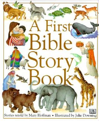 A First Bible Story Book - Mary HoffmanAges 3-6Thirteen stories from the Old and New Testament are retold for the very young. Illustrations throughout.