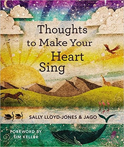 Thoughts to Make Your Heart Sing - – by Sally Lloyd JonesPerfect for family devotions, bedtime, story time, or even as a companion to The Jesus Storybook Bible, this accessible yet theologically rich book reveals biblical truth in word and image—all working together and designed to do one thing: to make the reader's heart sing.