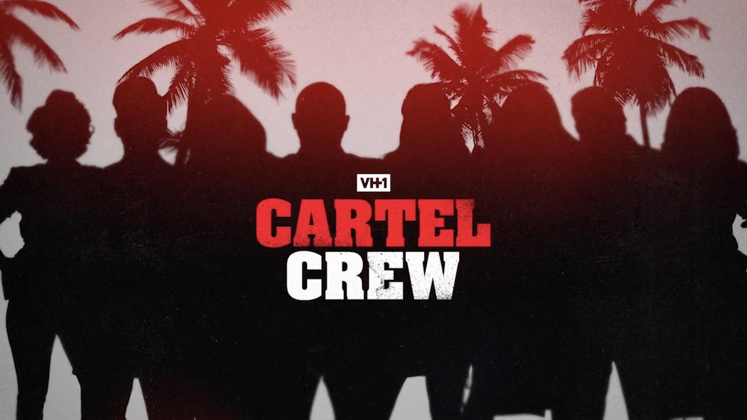 VH1 | CARTEL CREW