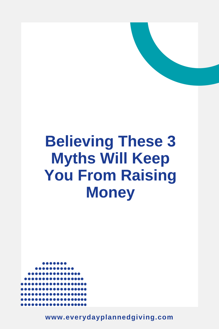 Believing These 3 myths Keep You From Raising Money.png