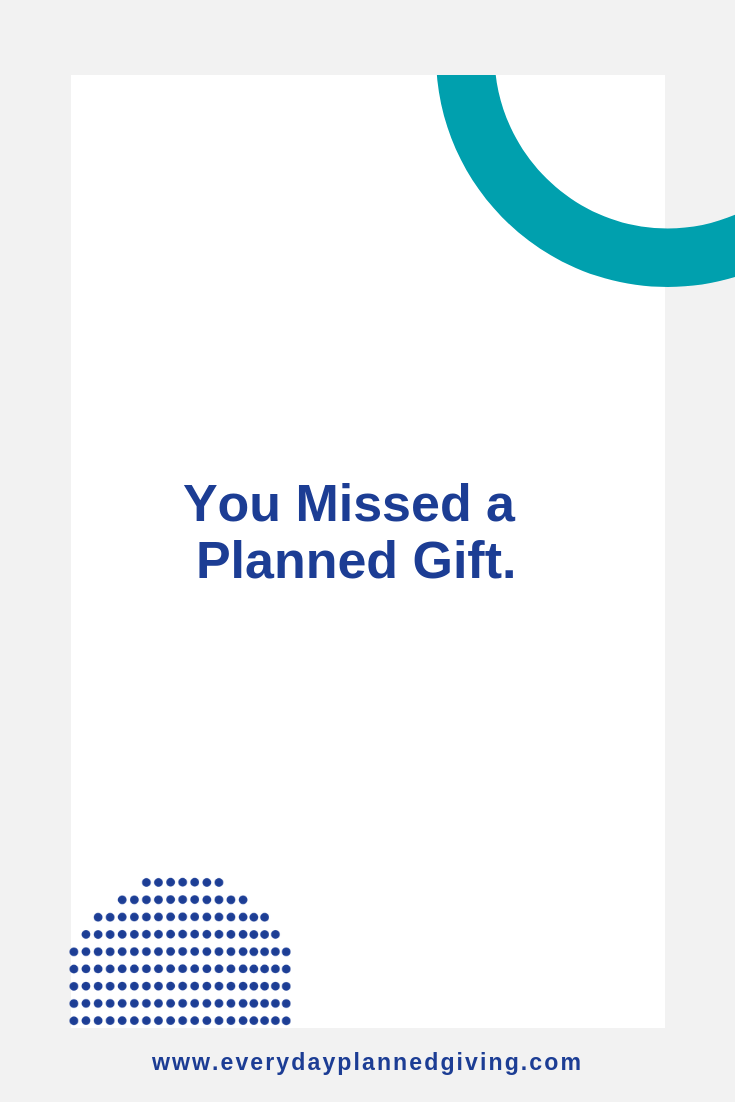 You Missed a Planned Gift.png