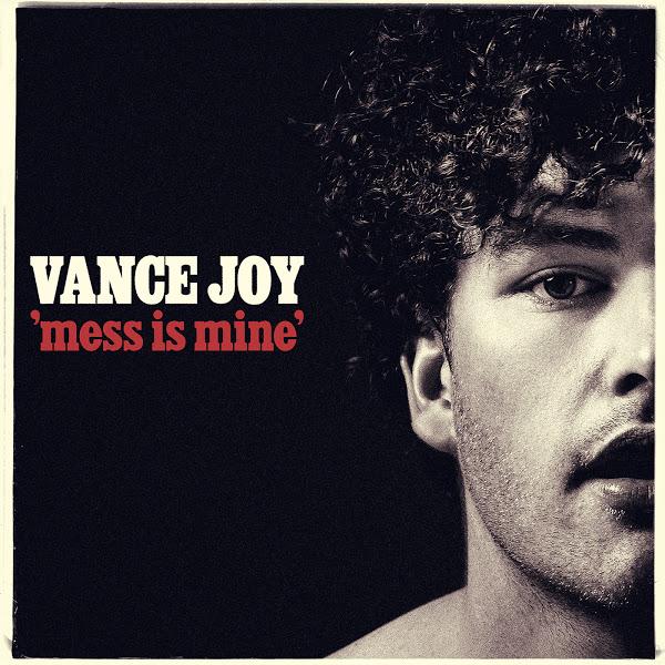 Vance_Joy_Mess_Is_Mine.jpg