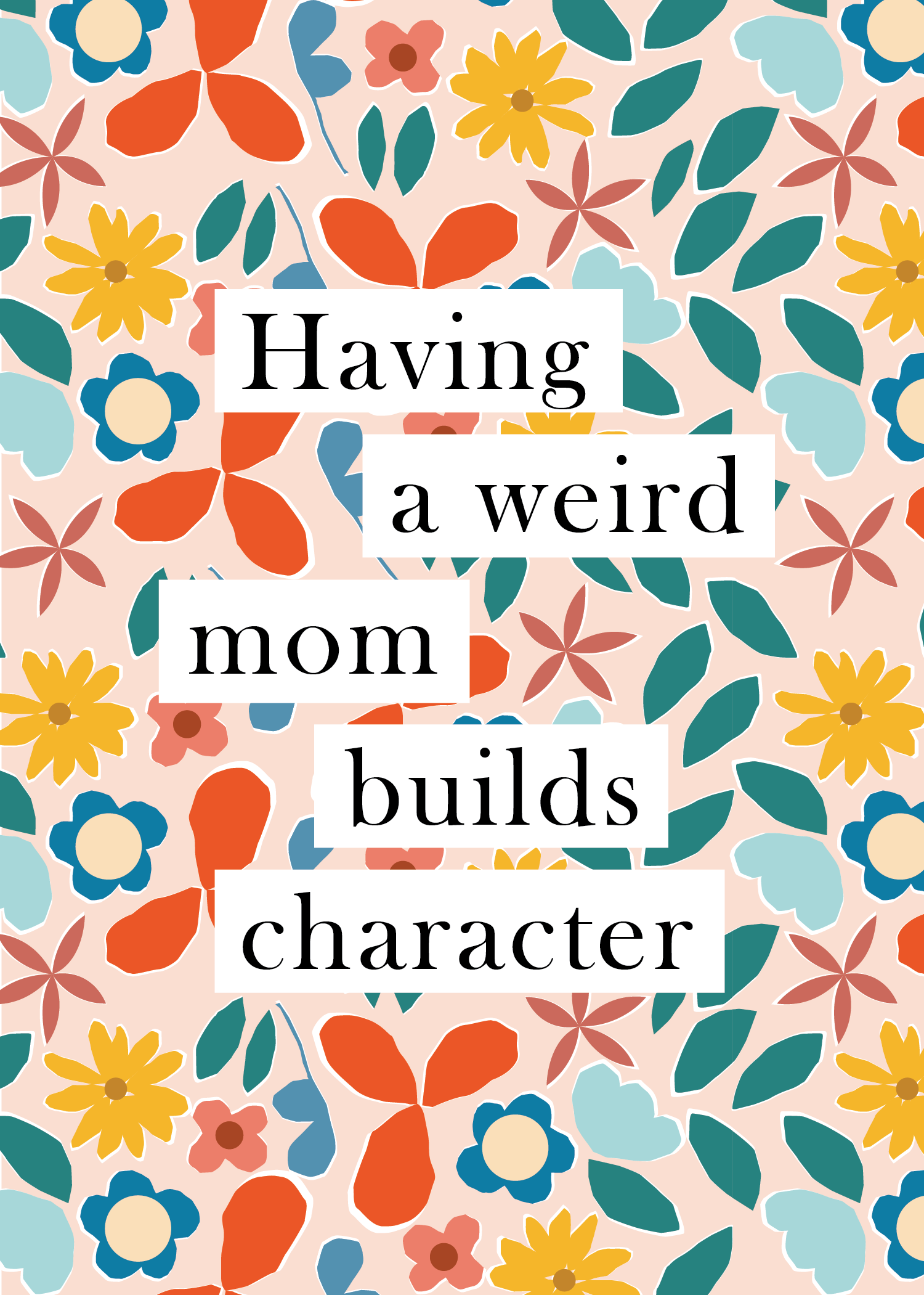 having a weird mom floral printable-14.png