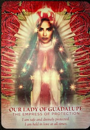 OUR LADY OF GUADALUPE: The Empress of Protection - Divine Feminine Oracle, Meggan Watterson