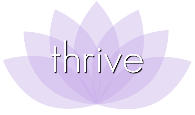 THRIVE - co-create the experiences, relationships, and conditions that you DO want to experience in your life