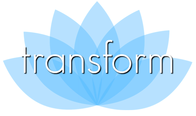 TRANSFORM - new ways to live and manage your life
