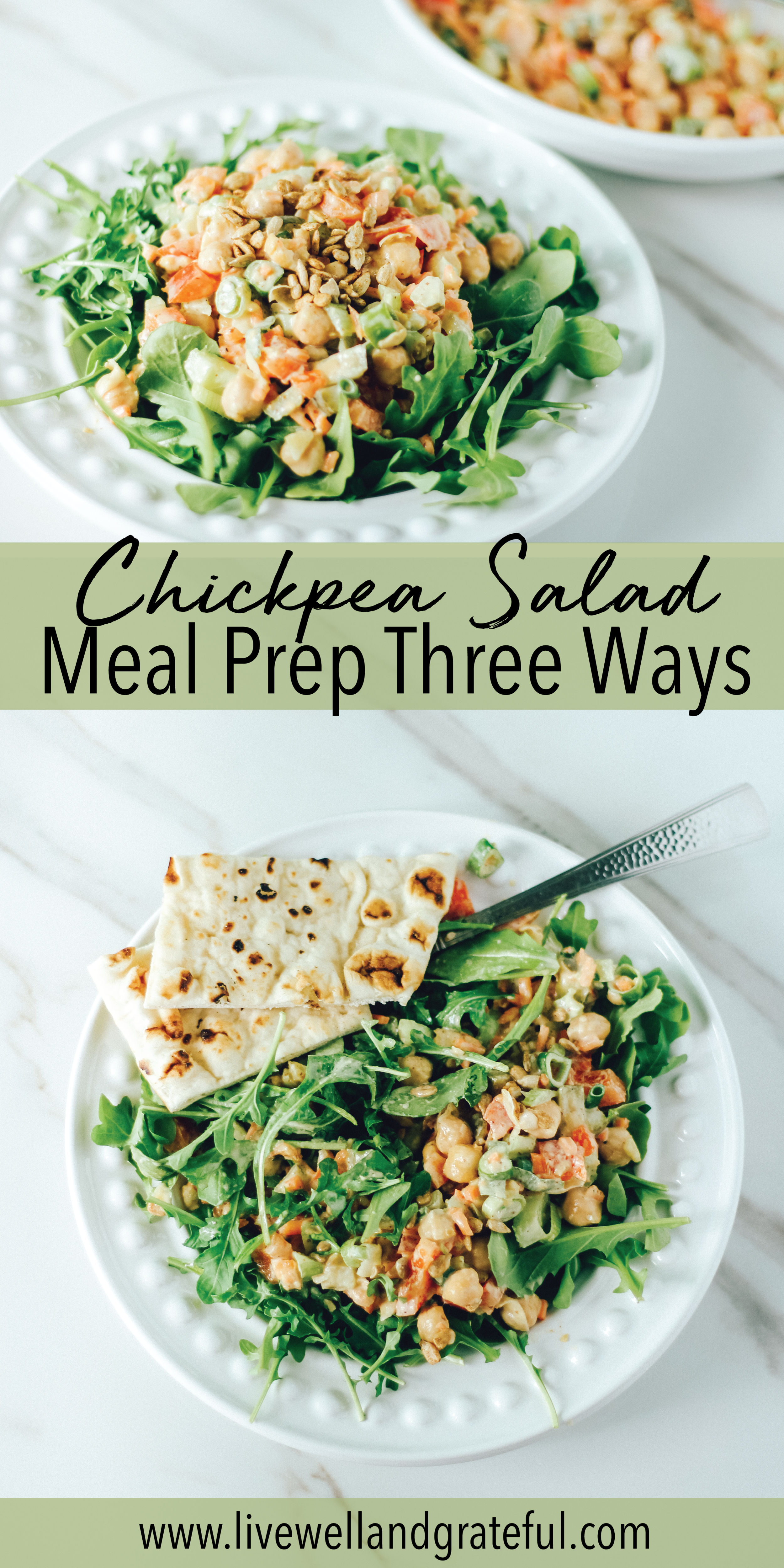 Healthy Chickpea Salad Meal Prep Three Ways Live Well + Grateful