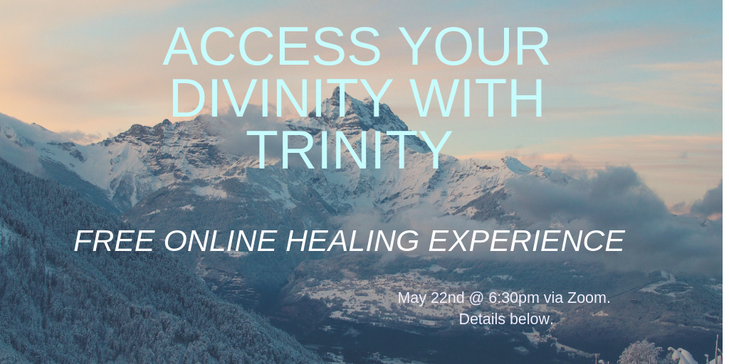 Hey powerful beings of creation! Jen here, inviting you to experience a FREE online healing event with me! HERE IS YOUR FREE LINK TO JOIN MAY 22nd @ 6:30pm:  https://zoom.us/j/200123398   I will be sharing the magical healing experience of Trinity Energy Progression. You will receive a powerful healing meditation to unlock blocked energy and open your connection to your divine creator self. We will be activating your sacred/higher heart for you to access this portal to your divinity.   Trinity Energy Progression, a powerful energy healing modality, a spiritual practice and a easy way to awaken and remember the infinite being you are! This changed my world and I know it can yours!   You can check out more here!