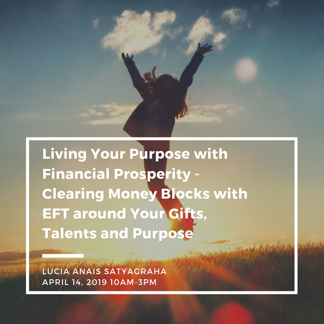 LIVING YOUR PURPOSE WITH FINANCIAL PROSPERITY    SUNDAY APRIL 14, 2019 | 10AM - 5PM | INVESTMENT: $60