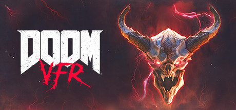 DOOM VFR    (advance notice required)   DOOM® VFR brings the fast-paced, brutal gameplay fans of these FPS series love to virtual reality. Lay waste to an army of demonic foes as you explore and interact with the outlandish world of DOOM from an entirely new perspective.    Learn More