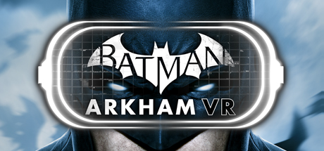 Batman™: Arkham VR    Experience Gotham City through the eyes of the World's Greatest Detective in an all new Arkham mystery. Think like Batman. Utilize his legendary gadgets in Virtual Reality to unravel a plot that threatens the lives of Batman's closest allies.    Learn More