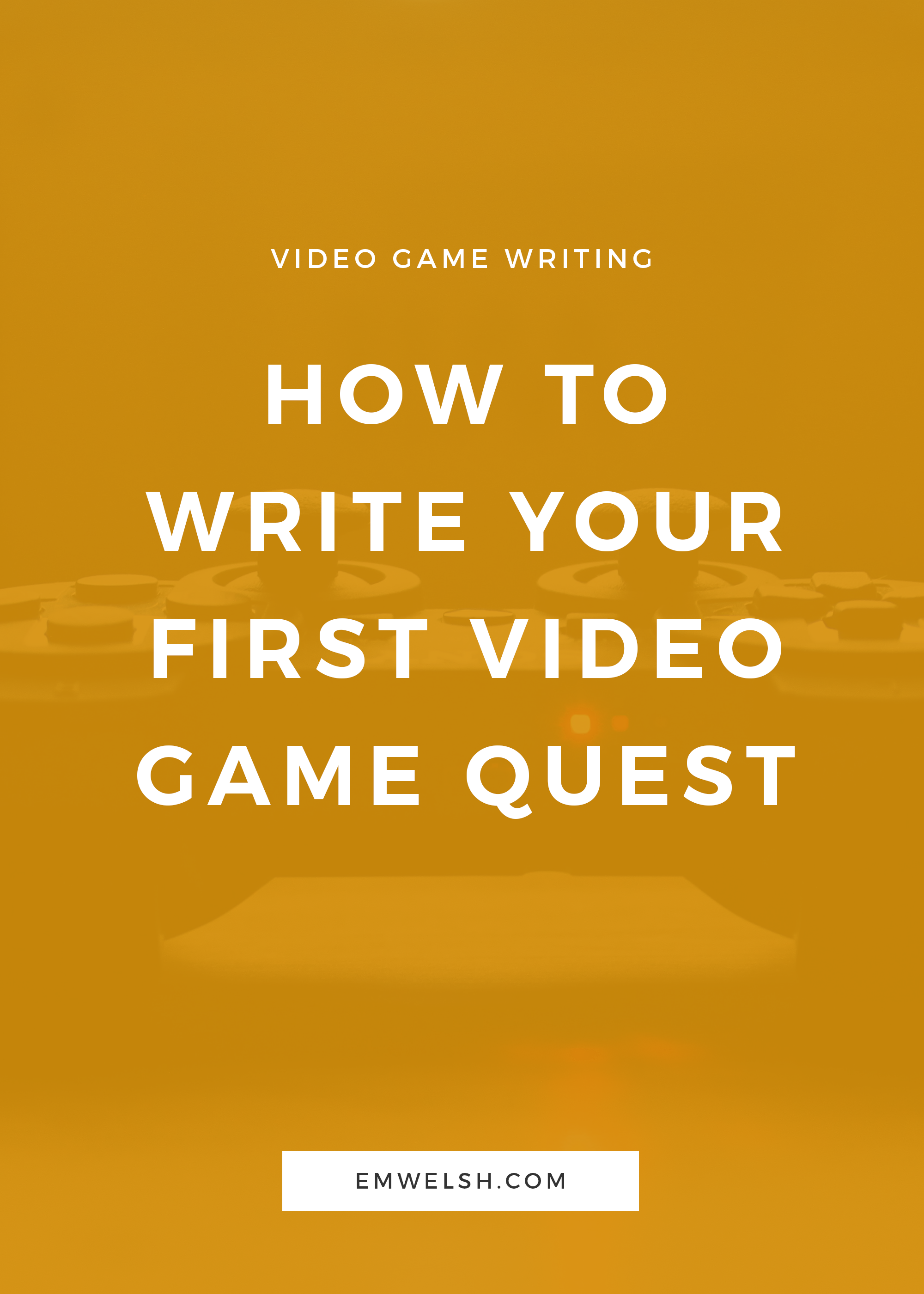How to Write Your First Video Game Quest — E M  Welsh