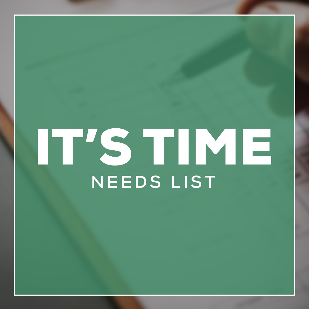 It's Time Needs List