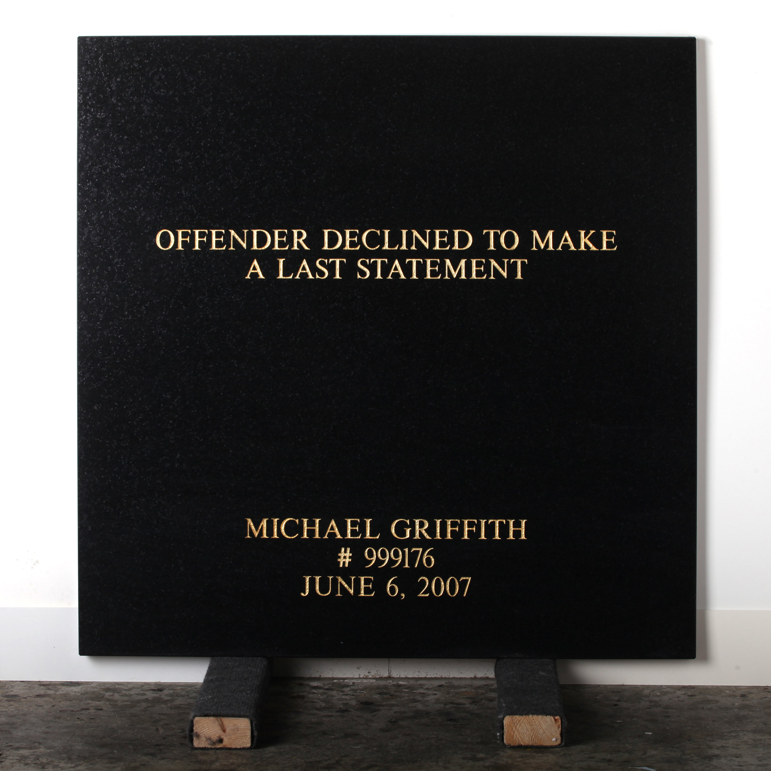 Last Statement /  Plate  V. # 999176 Michael Griffith  Marble / Sandblasted Letters / 24 Carat Gold Leaf 80 x 80 x 3 cm / 31 x 31 x 1,5 in Collection of Per Fronth
