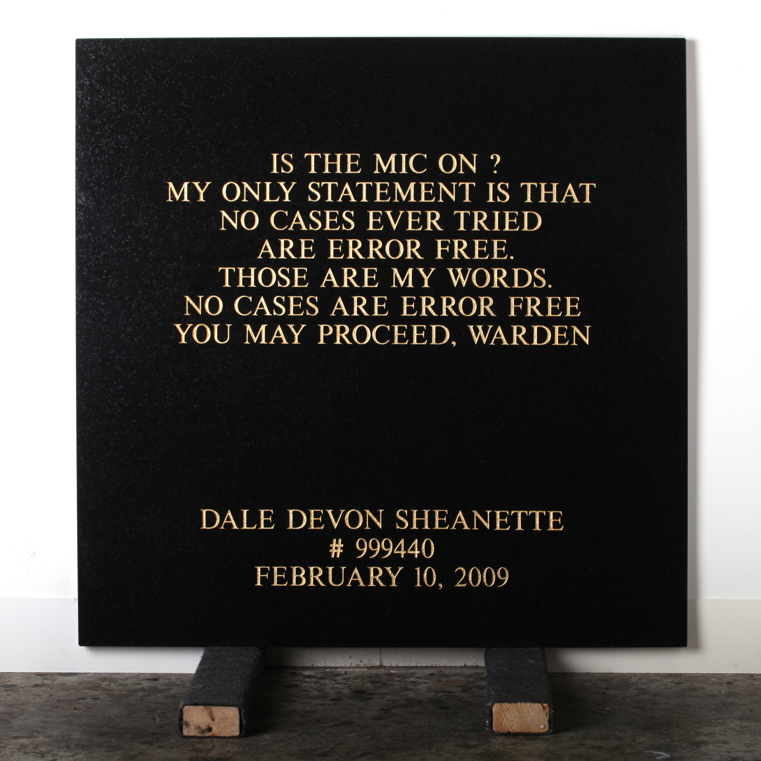 Last Statement /  Plate XII. # 999440 Dale Devon Sheanette  Marble / Sandblasted Letters / 24 Carat Gold Leaf 80 x 80 x 3 cm / 31 x 31 x 1,5 in Collection of Per Fronth