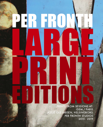 2019:  Per Fronth: Large Editions  Collection of large prints: Litho, Etching, Silkscreen NO10 / NO