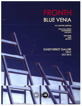 2015: eCatalogue  Per Fronth Editions: Blue Venia Kunstverket Galleri / Oslo