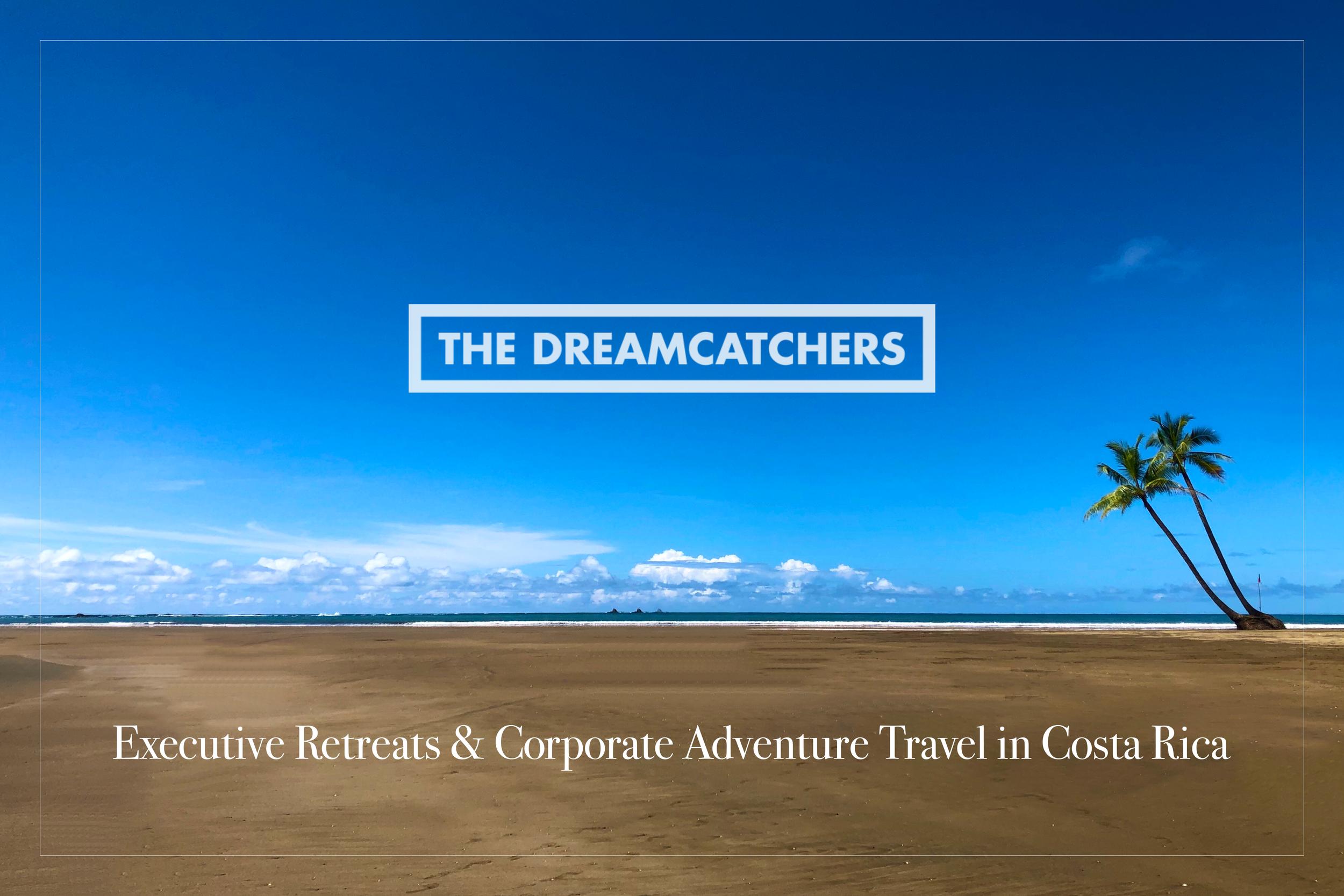 The Dreamcatchers Executive Retreats and Corporate Adventure Travel