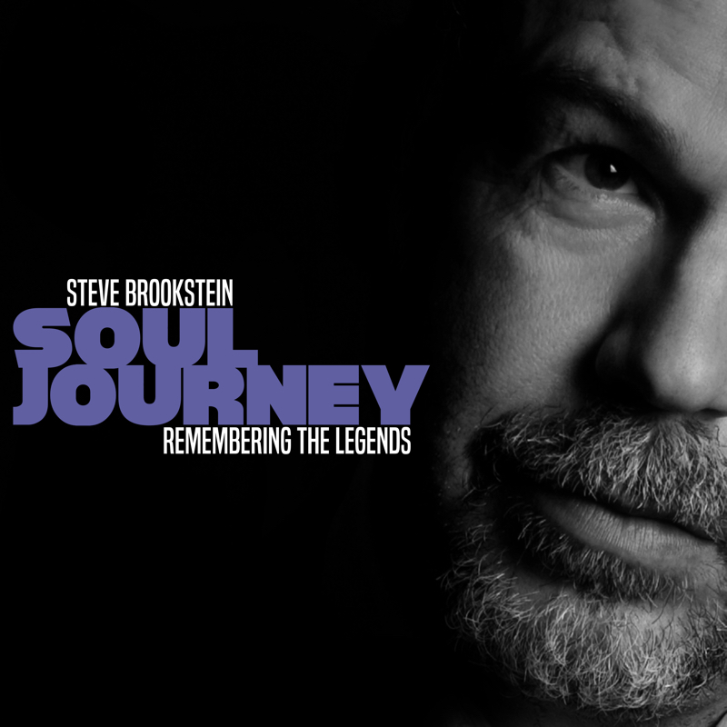 STEVE BROOKSTEIN'S SOUL JOURNEY