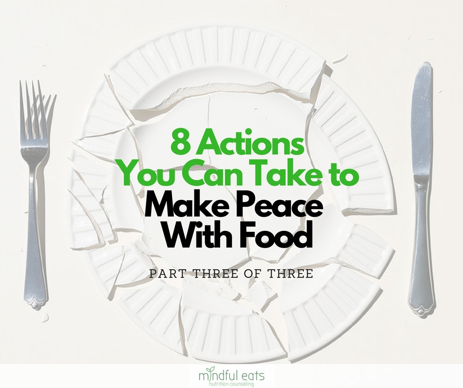8 actions to take to make peace with food and stop dieting.jpg