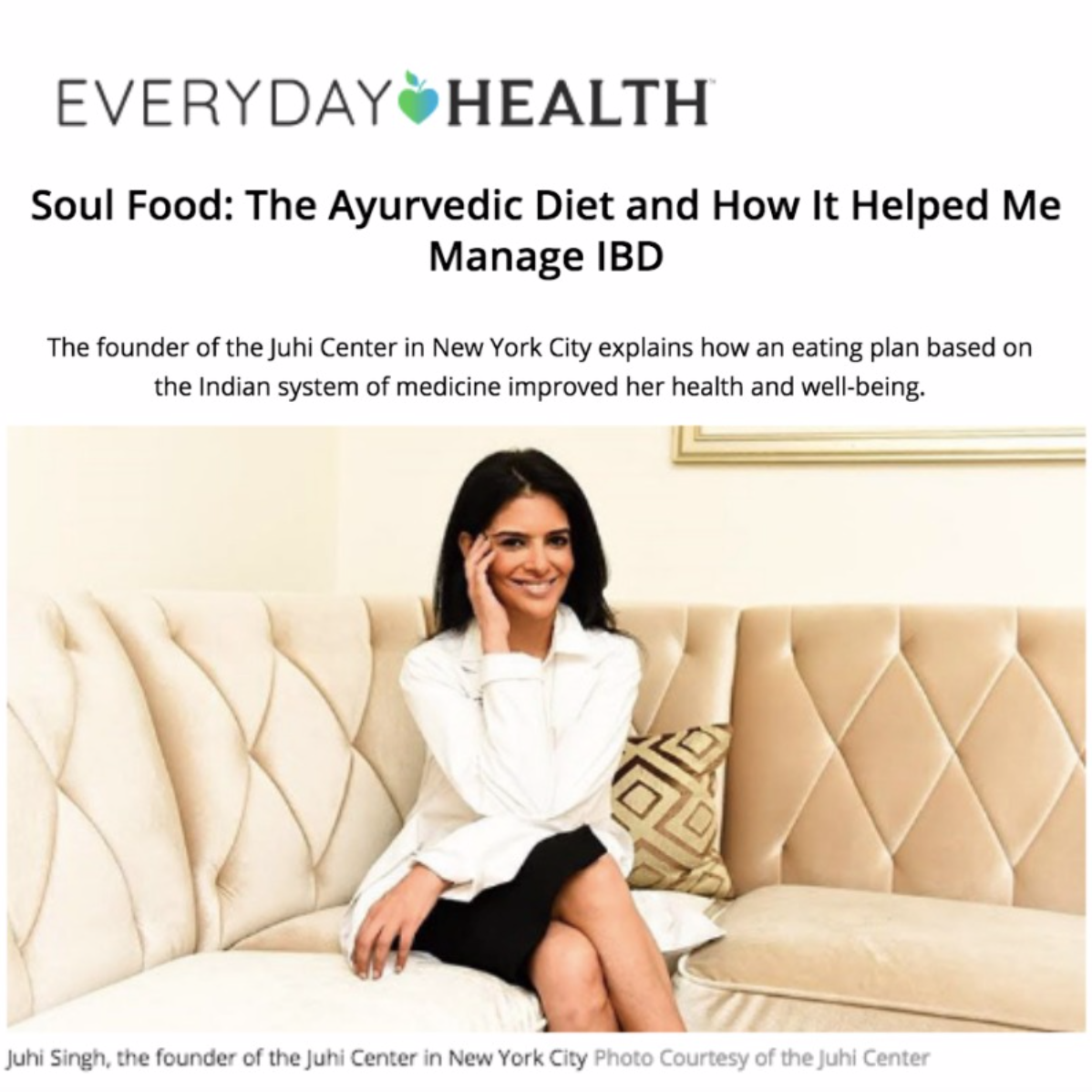 "Everyday Health   ""An Ayurvedic diet is a lifestyle plan tailored to your specific body so you can achieve optimal balance from the inside out."""