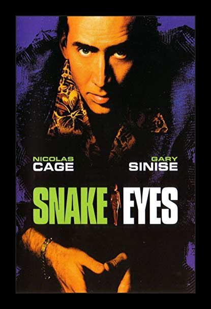 Day 21: Snake Eyes  - De Palma teamed up with the GOAT Nic Cage for the first time in  Snake Eyes . Cage plays an Atlantic City cop who investigates a conspiracy surrounding the murder of the state secretary at an Atlantic City boxing event.