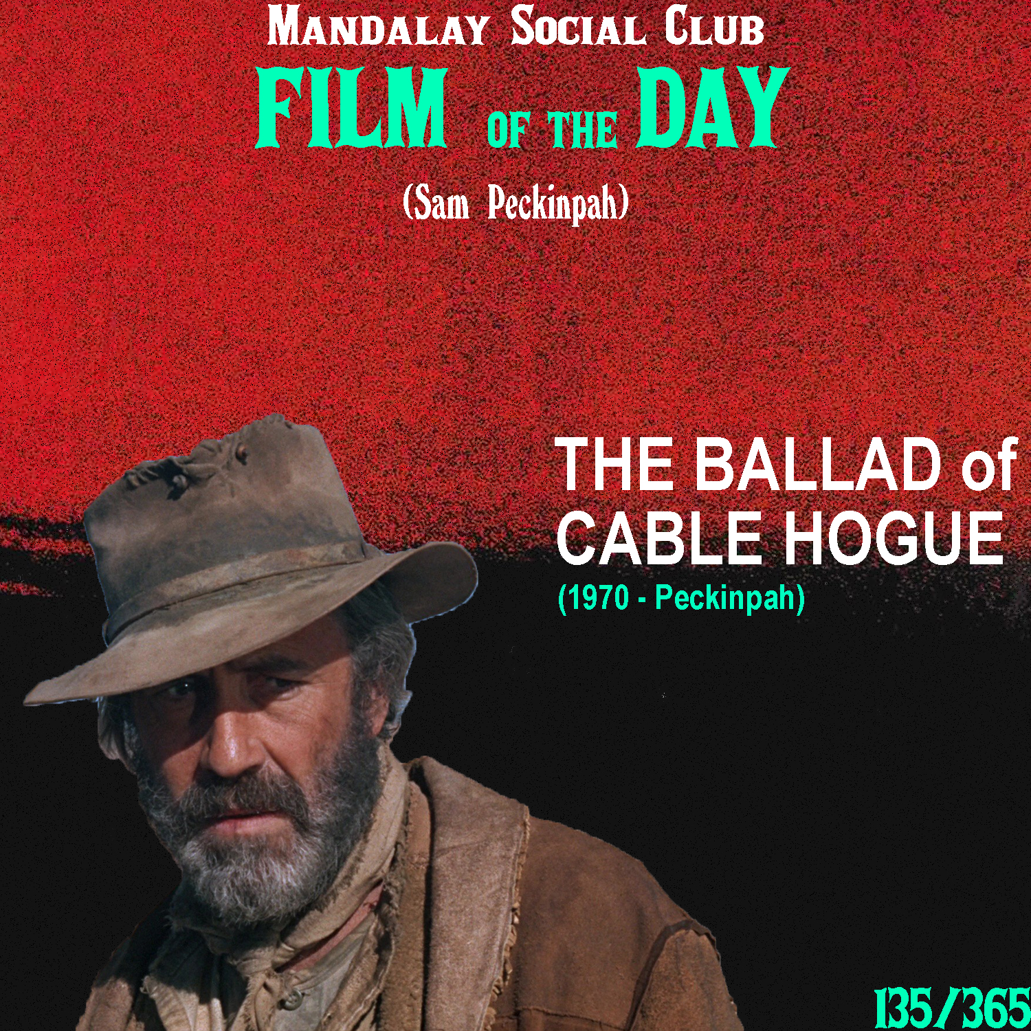 THE BALLAD OF CABLE HOGUE     (dir. Same Peckinpah)   Peckinpah took a slight detour from his typical modus operandi when he approached his follow up to  The Wild Bunch . Instead of attempting to top the violence he photographed in  The Wild Bunch , he opted for a more characterized film that ignores a lot of the conventions associated with Westerns. The result was  The Ballad of Cable Hogue !  Jason Robards stars as the titular character. Cable Hogue is alone in the desert after his two partners venture off to find water. When they come back empty handed, they rob Cable of the last bit of his water and leave him to the desert where he'll meet his almost certain death. After five days of prayer and wandering, Cable stumbles upon a little bit of water that saves his life. He then goes on to buy the land the water was on and he creates a water station for any travelers passing through.  Like I said,  Cable Hogue  ignores a lot of the Western conventions like violence and gunplay, and instead, Peckinpah creates a more comedically driven film that doesn't involve much violence at all.  Cable Hogue  plays out like a symbolic tale of the immigrant's American dream. Hogue's inability to read as well as his lack of funds place him at the bottom of the food chain without many options. However, with his intense passion and drive to make a better life for himself, he's able to beat the odds.    4.5/5     WATCH: Putlocker (FREE)